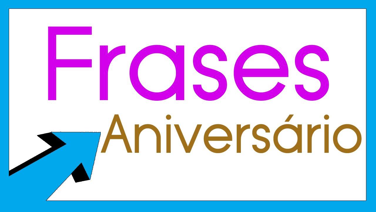 Mensagens De Aniversario: Frases De Aniversário