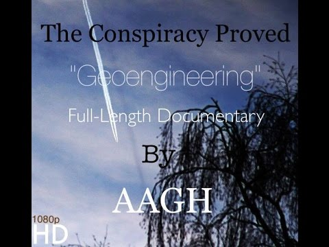 "The Conspiracy Proved ""Geoengineering"""