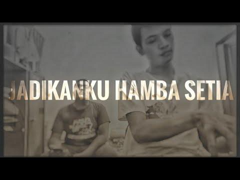 Jadikanku Hamba Setia (Cover)