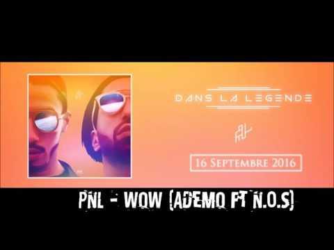 Youtube: PNL – WOW (ADEMO FT N.O.S)