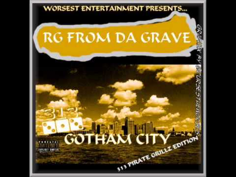 Rg from da grave-313 Gotham City (full album)