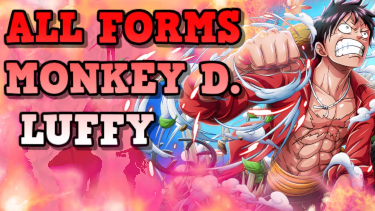 Monkey D Luffy All Forms In One Piece 2019