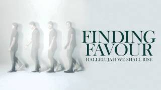 Finding Favour - Hallelujah We Shall Rise [AUDIO]