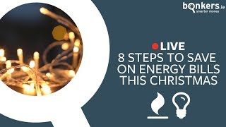 8 simple steps to save on your energy bills this Christmas