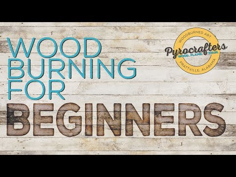 Wood Burning for Beginners by Pyrocrafters
