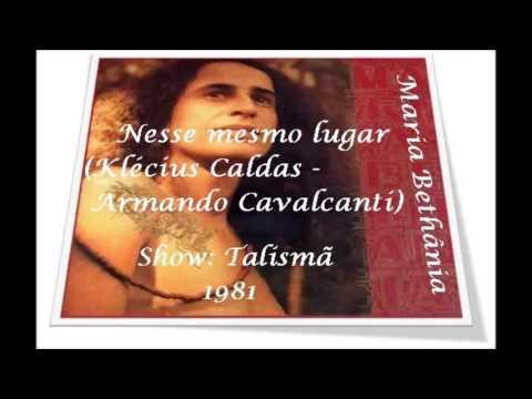 Maria Bethânia - Nesse mesmo lugar (Klécius Caldas /Armando Cavalcanti) / Show Talismã 1981