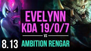 EVELYNN vs GEN Ambition - RENGAR (JUNGLE) ~ KDA 19/0/7, Legendary ~ Korea Master ~ Patch 8.13