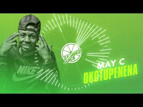 May C – Okotupenena (Prod by Koffi Mix) | Zambezi Juice