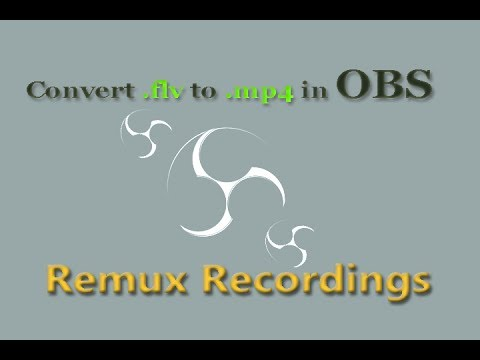 OBS: Change FLV to MP4 - Remux Recordings