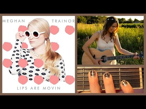 Lips Are Movin - Meghan Trainor Guitar Tutorial