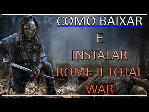 COMO BAIXAR E INSTALAR ROME II TOTAL+DLC (2018)