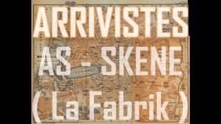 Arrivistes // As & Skene ( La Fabrik ) // BARIKA'D PROD (2015)