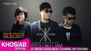 KHAU KHIAB - Neeg Lwj Liam (Official Song Preview)