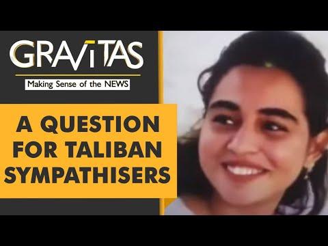 Gravitas: Pak girl backs Taliban, but won't live under them