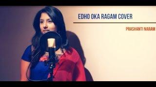 Edho Oka Ragam Telugu Cover by Prashanti Naram || Raja