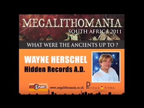 Wayne Herschel: Hidden Records AD - Megalithomania South Africa FULL LECTURE