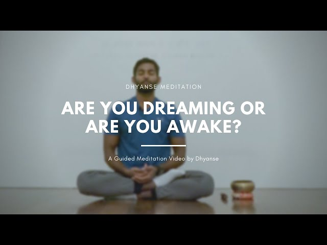 Are You Dreaming Or Are You Awake? | A Guided Meditation Video
