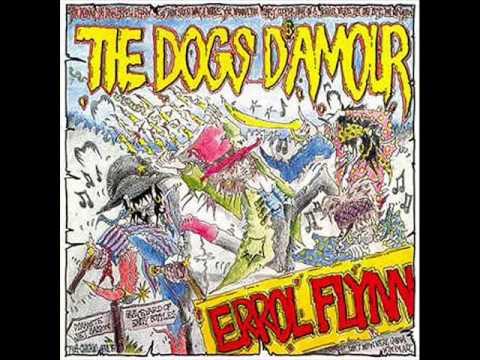 The Dogs D'Amour - Errol Flynn (Full Album)