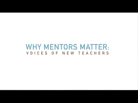 Voices of New Teachers: Why Mentors Matter