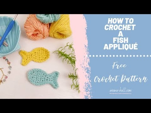 HOW TO CROCHET A FISH APPLIQUE - FREE CROCHET PATTERN - ARIANA E HALL