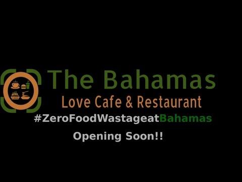 Zero Food Wastage | The Bahamas love Cafe & Restaurant