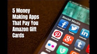 Video 5 Money Making Apps That Pay You Amazon Gift Cards download MP3, 3GP, MP4, WEBM, AVI, FLV Juli 2018