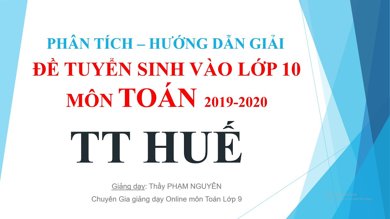 GIẢI ĐỀ THI TUYỂN SINH VÀO 10 – MÔN TOÁN – TT HUẾ 2019 2020
