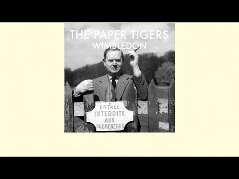 The Paper Tigers - Wimbledon (Lyrics)
