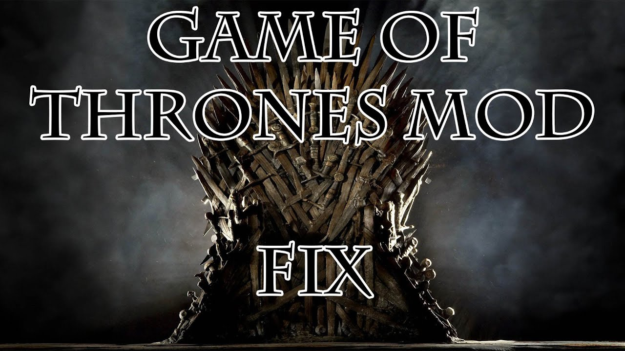 How to fix Game of Thrones Mod 0 9 6 for Crusader Kings 2