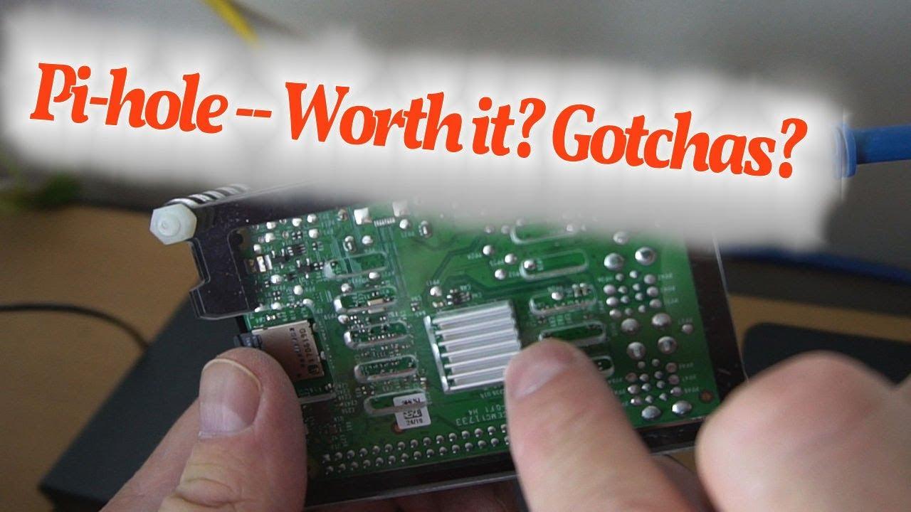 Pi-hole -- Worth it? Gotchas?
