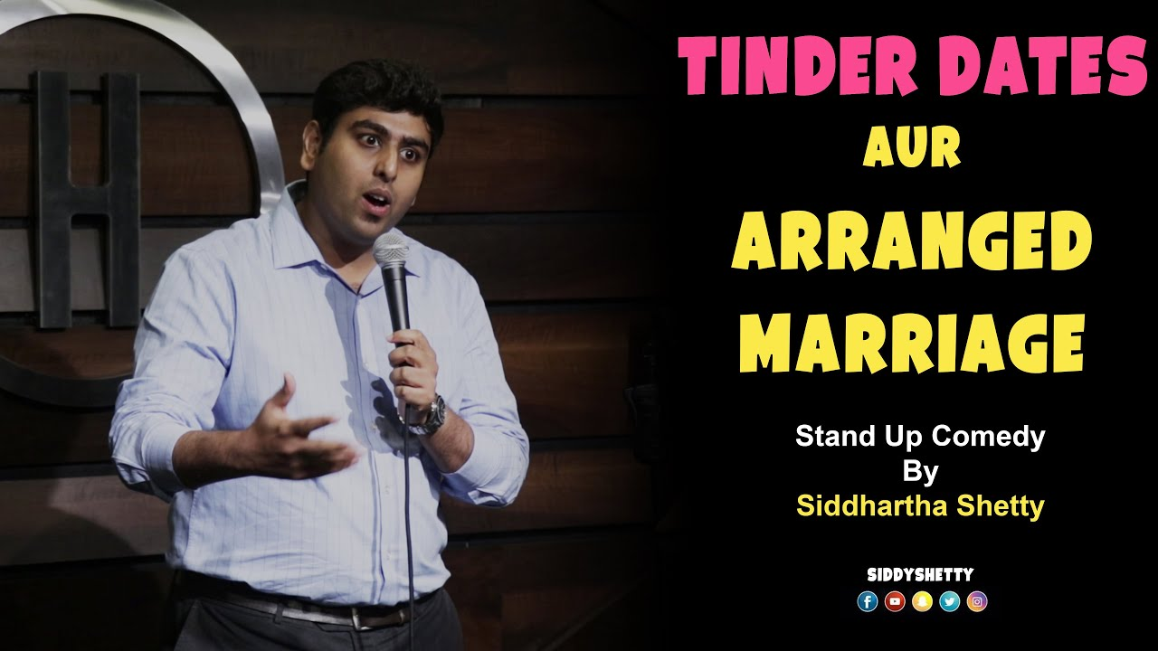 Tinder Dates aur Arranged Marriage | Stand Up Comedy by Siddhartha Shetty