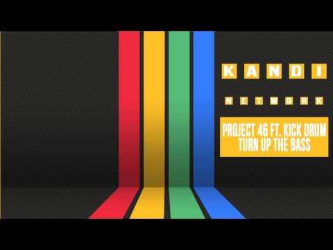 Project 46 Ft. Kick Drum - Turn Up The Bass (Original Mix)