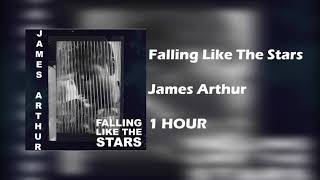 James Arthur  - Falling like the Stars  [ 1 HOUR  ]