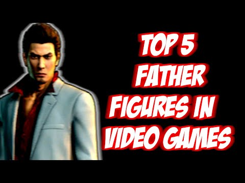 Top 5 Father Figures in  Video Games