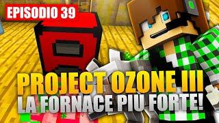 Minecraft Project Ozone 3 E39 - LA FORNACE PIU' FORTE