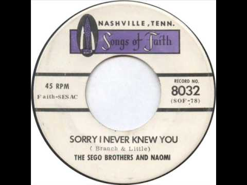 """The Sego Brothers & Naomi """"Sorry I Never Knew You"""""""