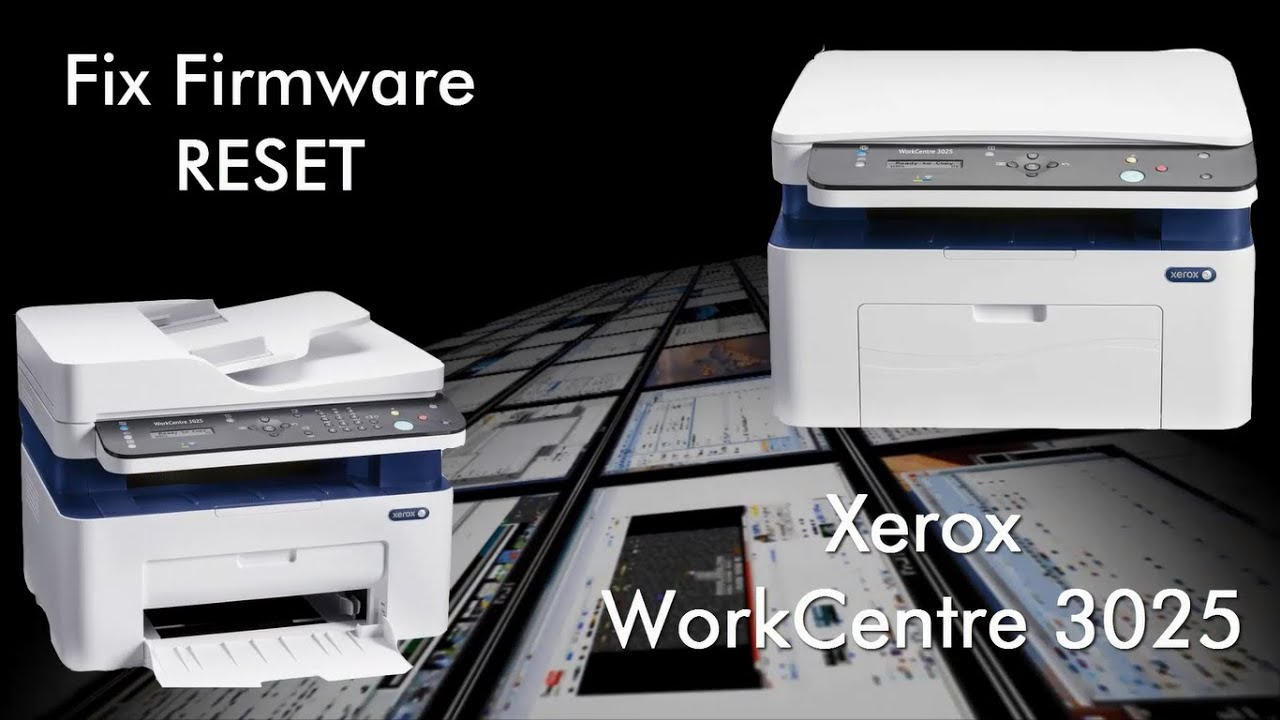 Fix firmware reset Xerox WorkCentre 3025 resoftare / resetare chip  106R02773 / 106R3048