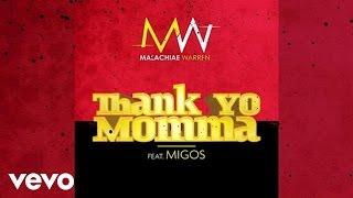 Malachiae Warren - Thank Yo Momma (Audio) ft. Migos