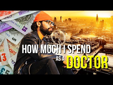 How Much Money I Spend As A Doctor living in London