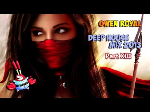 [Deep House] - Owen Royal - Deep House Mix 2013 - Part XIII