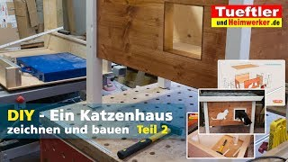 Warmes Katzenhaus selbst gebaut - Teil2- Tüftler DIY