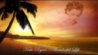 Kate Ryan Wonderful Life