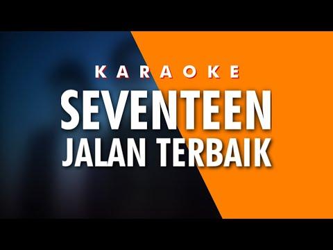 seventeen---jalan-terbaik-(-karaoke-+-lirik-)