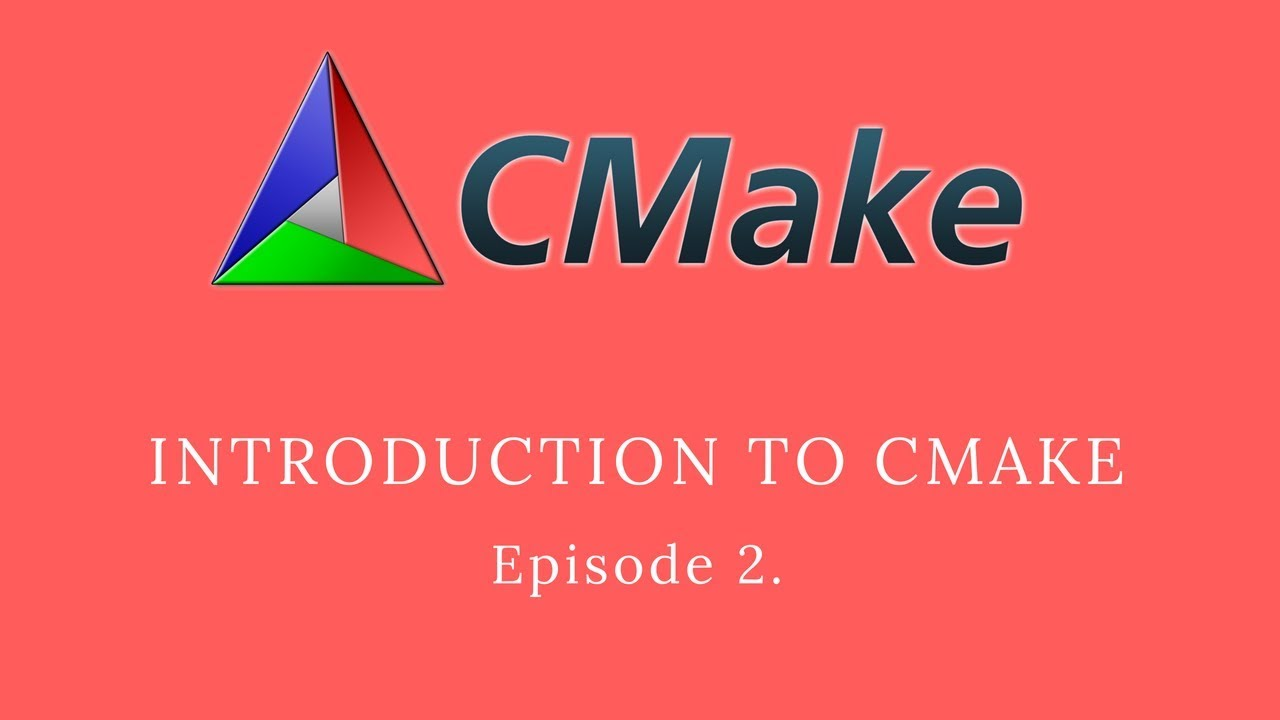 CMake Tutorial For Beginners - Episode 2