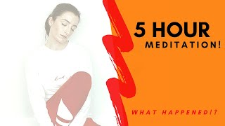 My 5 hour long meditation experience - what happened!?
