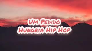 Baixar Hungria Hip Hop -Um Pedido (LETRA) LEGENDADO
