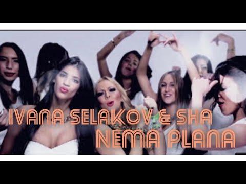 Ivana Selakov feat. Sha - Nema Plana - ( Official Video 2014 )HD