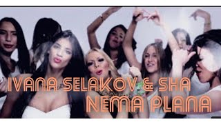 Ivana Selakov feat. Sha  Nema Plana  ( Official Video 2014 )HD