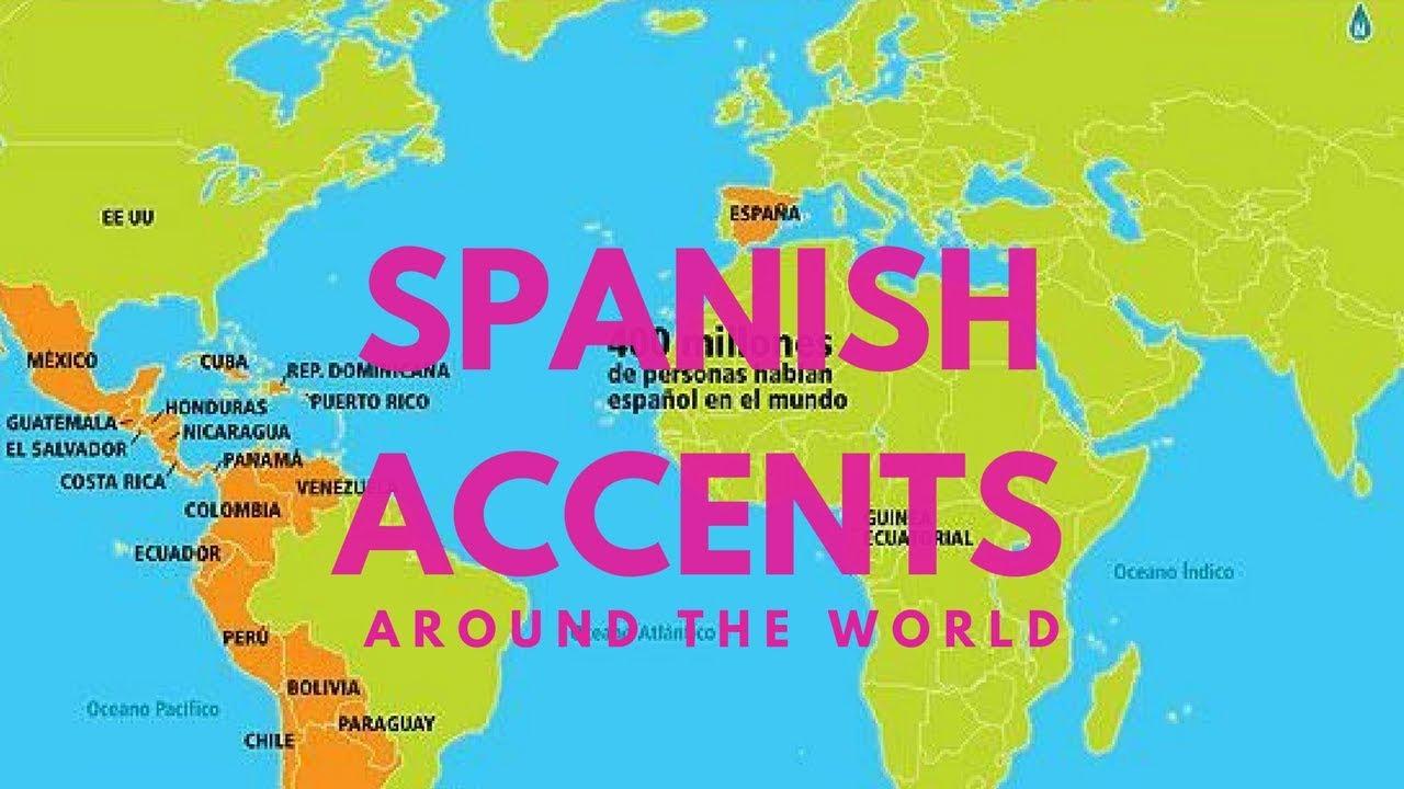 Spanish Accents Around The World YouTube