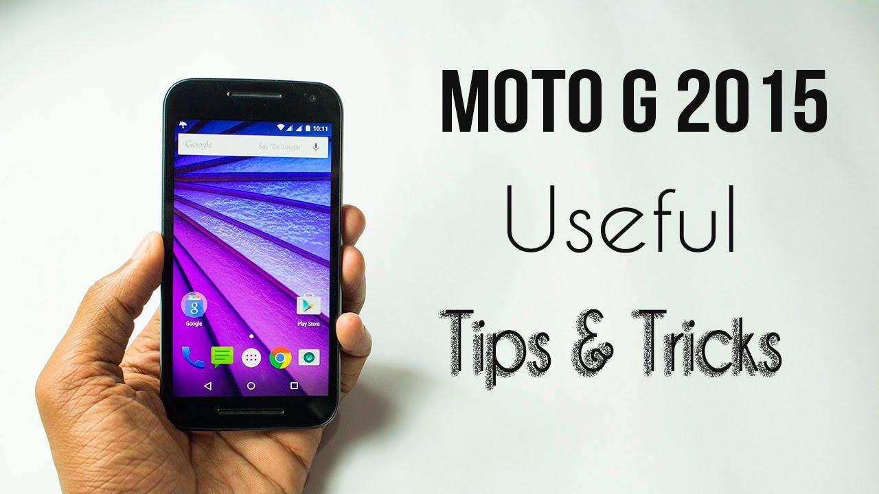 Moto G 2015 Useful Tips & Tricks!